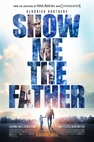 SHOW ME THE FATHER poster